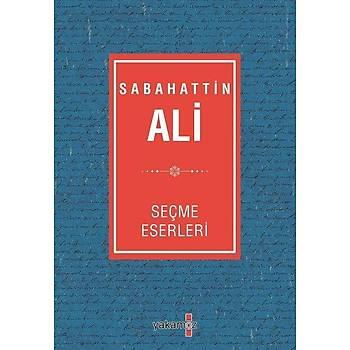 Sabahattin Ali Seçme Eserleri - Sabahattin Ali - Yakamoz Yayýnevi