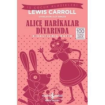 Alice Harikalar Diyarýnda (Kýsaltýlmýþ Metin) - Lewis Carroll - Ýþ Bankasý Kültür Yayýnlarý