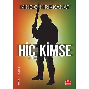 Hiç Kimse - Mine G. Kýrýkkanat - Kýrmýzý Kedi