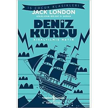 Deniz Kurdu (Kýsaltýlmýþ Metin) - Jack London - Ýþ Bankasý Kültür Yayýnlarý