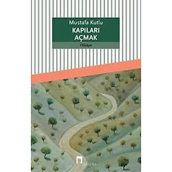 Kapýlarý Açmak - Mustafa Kutlu - Dergah Yayýnlarý