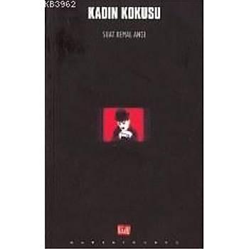 Kadýn Kokusu - Suat Kemal Angý- Altýkýrkbeþ Yayýn