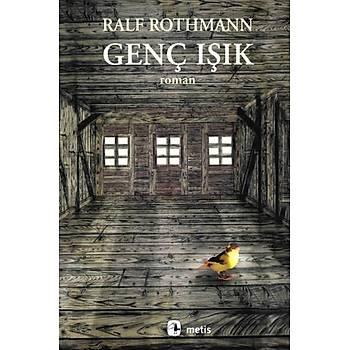 Genç Iþýk - Ralf Rothmann - Metis Yayýnlarý