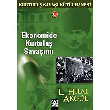 Ekonomide Kurtuluþ Savaþýmý - L. Hilal Akgül - Altýn Kitaplar