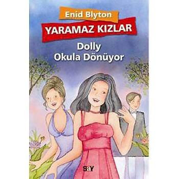 Yaramaz Kýzlar 4 - Dolly Okula Dönüyor - Enid Blyton