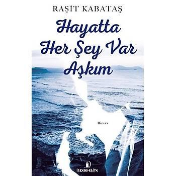 Hayatta Her Þey Var Aþkým - Raþit Kabataþ - Ýskenderiye Yayýnlarý