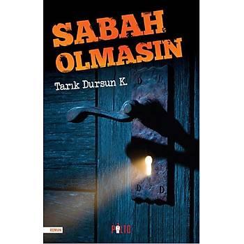 Sabah Olmasýn - Tarýk Dursun K. - Palto Yayýnevi