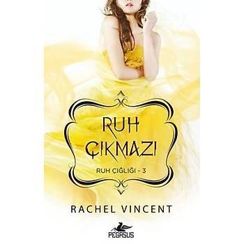 Ruh Çýðlýðý 3 : Ruh Çýkmazý - Rachel Vincent - Pegasus Yayýnlarý