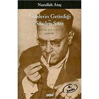 Günlerin Getirdiði - Sözden Söze - Nurullah Ataç - Yapý Kredi Yayýnlarý