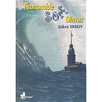 Tsunamide Sörf Olmaz - Þükrü Ersoy - Çýnar Yayýnlarý