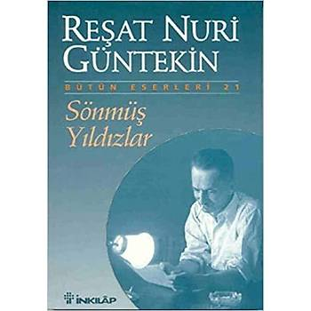 Sönmüþ Yýldýzlar - Reþat Nuri Güntekin - Ýnkýlap Kitabevi