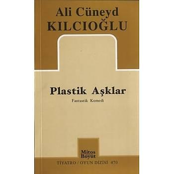 Plastik Aþklar - Ali Cüneyd Kýlcýoðlu - Mitos Boyut Yayýnlarý