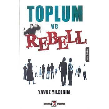 Toplum ve Rebell - Yavuz Yýldýrým - Kumsaati Yayýnlarý