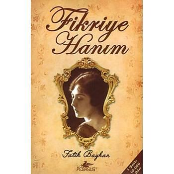 Fikriye Haným - Fatih Bayhan - Pegasus Yayýnlarý