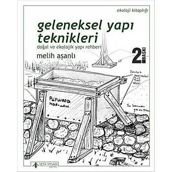 Geleneksel Yapý Teknikleri - Melih Aþanlý - Yeni Ýnsan Yayýnlarý