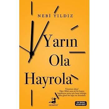 Yarýn Ola Hayrola - Nebi Yýldýz - Olimpos Yayýnlarý