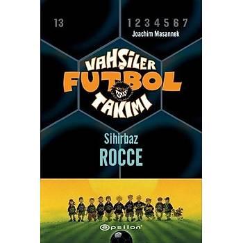 Vahþiler Futbol Takýmý 12 - Sihirbaz Rocce (Ciltli) - Joachim Masannek - Epsilon Yayýnevi