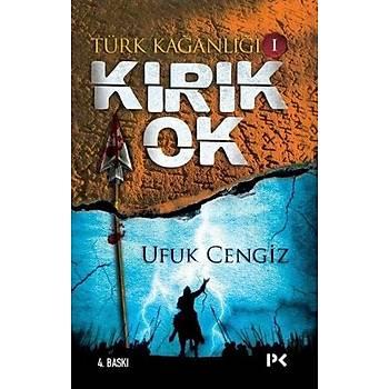 Türk Kaðanlýðý - 1 : Kýrýk Ok - Ufuk Cengiz - Profil Yayýncýlýk