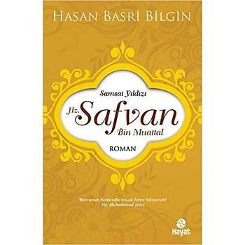 Hz. Safvan Bin Muattal - Hasan Basri Bilgin - Hayat Yayýnlarý