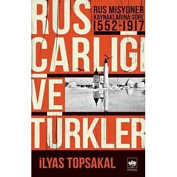 Rus Çarlýðý ve Türkler - Ýlyas Topsakal - Ötüken Neþriyat