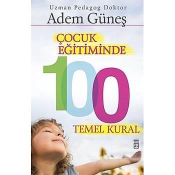 Çocuk Eðitiminde 100 Temel Kural - Adem Güneþ - Timaþ Yayýnlarý