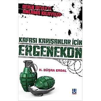 Kafasý Karýþanlar Ýçin Ergenekon - H. Büþra Yavuz