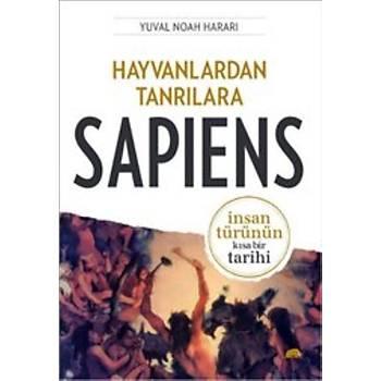 Hayvanlardan Tanrýlara : Sapiens - Yuval Noah Harari - Kolektif Kitap