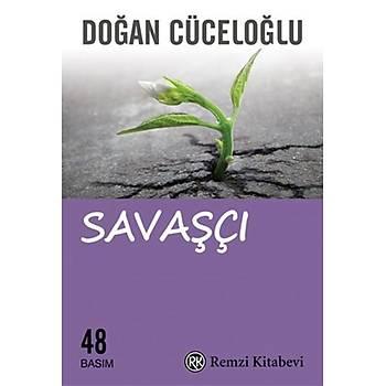 Savaþçý - Doðan Cüceloðlu - Remzi Kitabevi