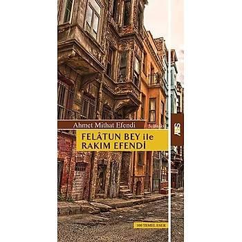 Felatun Bey ile Rakým Efendi - Ahmet Midhat Efendi - Say Yayýnlarý