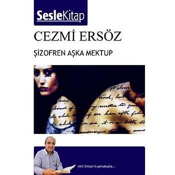 Þizofren Aþka Mektup - Cezmi Ersöz - Sesle Sesli Kitap