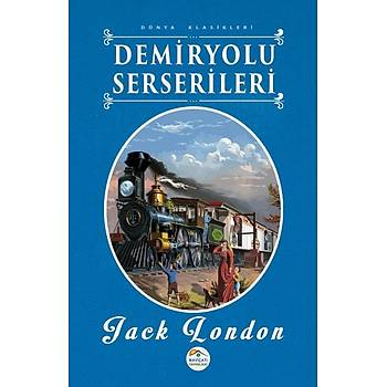 Demiryolu Serserileri - Jack London - Maviçatý Yayýnlarý