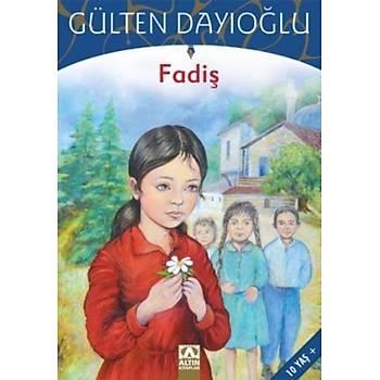 Fadiþ - Gülten Dayýoðlu - Altýn Kitaplar Yayýnevi