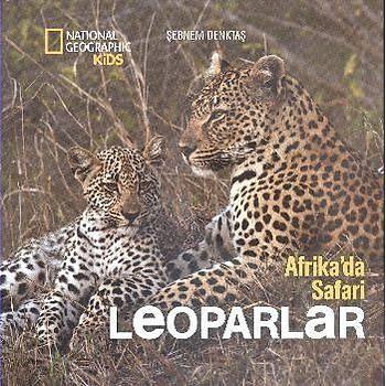 Afrikada Safari : Leoparlar - Þebnem Denktaþ - Beta Kids