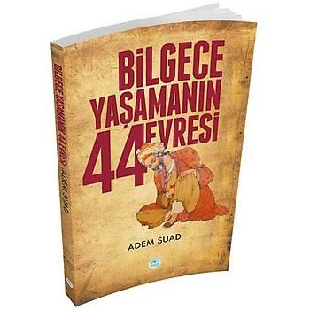 Bilgece Yaþamanýn 44 Evresi - Adem Suad - Maviçatý Yayýnlarý