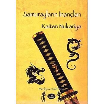 Samuraylarýn Ýnançlarý- Kaiten Nukariya- Ýlya Yayýnlarý