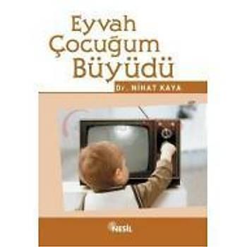 Eyvah Çocuðum Büyüdü / Nihat Kaya - Nesil Yayýnlarý