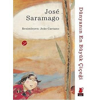 Dünyanýn En Büyük Çiçeði - Jose Saramago - Kýrmýzý Kedi