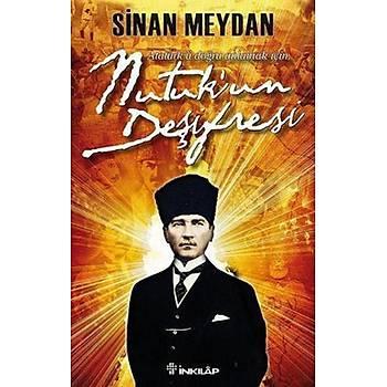 Nutuk'un Deþifresi - Sinan Meydan - Ýnkýlap Kitabevi