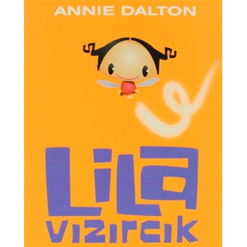 Lila Zývýrcýk - Cenk Çetin Annie Dalton  Doðan Egmont Yayýncýlýk
