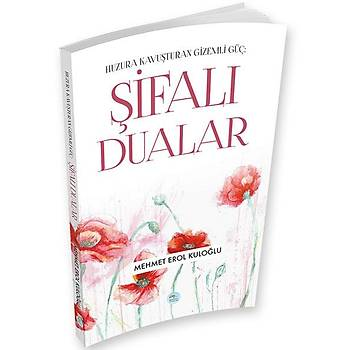 Þifalý Dualar (Huzura Kavuþturan Gizemli Güç) Mehmet Erol Kuloðlu