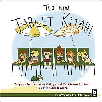 Teo'nun Tablet Kitabý - Yaðmur Artukmaç, Özlem Sürücü - Bilgi Yayýnevi