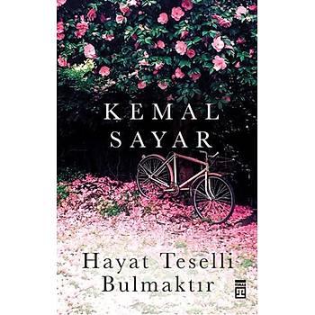 Hayat Teselli Bulmaktýr - Kemal Sayar - Timaþ Yayýnlarý