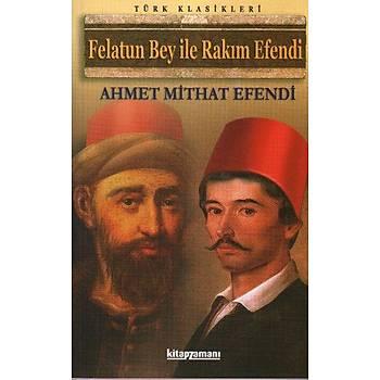 Felatun Bey ile Rakým Efendi - Ahmet Midhat Efendi