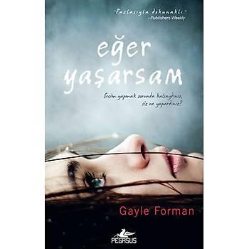 Eðer Yaþarsam - Gayle Forman - Pegasus