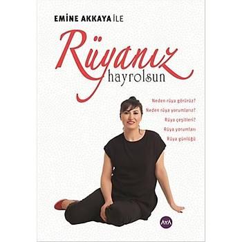 Rüyanýz Hayrolsun - Emine Akkaya - Aya Kitap