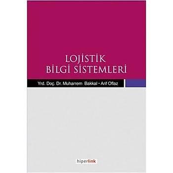 Lojistik Bilgi Sistemleri- muharrem bakkal ,Arif Oflaz - Hiperlink Yayýnlarý