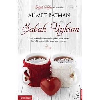 Sabah Uykum - Ahmet Batman - Destek Yayýnlarý