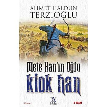 Mete Han'ýn Oðlu Kiok Han - Ahmet Haldun Terzioðlu