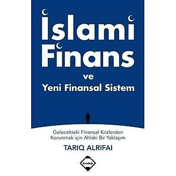 Ýslami Finans ve Yeni Finansal Sistem - Tarýq Alrifai - Buzdaðý Yayýnevi