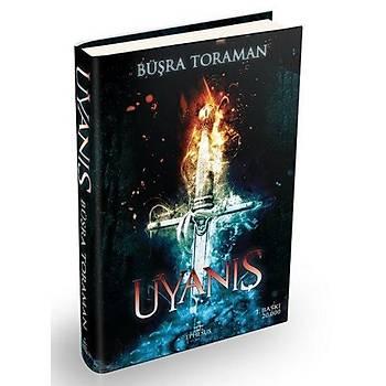 Uyanýþ - Büþra Toraman - Ephesus Yayýnlarý